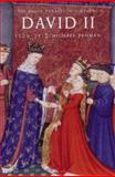 David II, 1329-71 : The Bruce Dynasty in Scotland, Penman, Michael  A., 1862322023