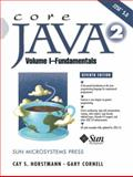 Core Java 2 Vol. 1 : Fundamentals, Horstmann, Cay and Cornell, Gary, 0131482025
