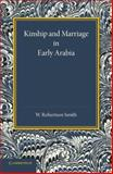 Kinship and Marriage in Early Arabia, Robertson Smith, William, 1107622026