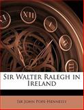 Sir Walter Ralegh in Ireland, John Pope-Hennessy, 1141422026