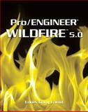 Proengineer Wildfire 5. 0, Lamit, Gary, 1439062021