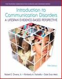 Introduction to Communication Disorders : A Lifespan Evidence-Based Perspective, Owens, Robert E., Jr. and Farinella, Kimberly A., 013335203X
