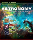 Astronomy : The Solar System and Beyond, Seeds, Michael A. and Backman, Dana E., 0495562033