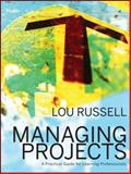 Managing Projects : A Practical Guide for Learning Professionals, Russell, Lou, 1118022033