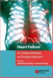 Heart Failure : A Combined Medical and Surgical Approach, , 140512203X