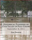 Historical Flooding of Our Valley in Full Color, Amy Browne, 1466442034
