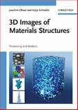 3D Images of Materials Structures : Processing and Analysis, Ohser, Joachim and Schladitz, Katja, 352731203X