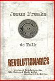 Jesus Freaks: Revolutionaries, DC Talk, 0764212036