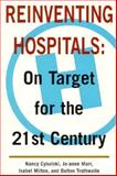 Reinventing Hospitals : On Target for the 21st Century, Milton, Isabel and Cybulski, Nancy, 0919292038
