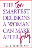 The Ten Smartest Decisions a Woman Can Make after Forty, Tina Tessina, 1494842033