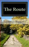 The Route, Jennifer Hamner, 1494912031