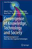 Convergence of Knowledge, Technology and Society : Beyond Convergence of Nano-Bio-Info-Cognitive Technologies, , 3319022032