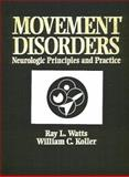 Movement Disorders : Neurologic Principles and Practice, Watts, Ray L., 0070352038