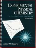 Experimental Physical Chemistry : A Laboratory Textbook, Halpern, Arthur M., 0136542034
