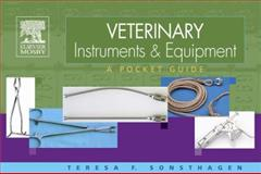 Veterinary Instruments and Equipment : A Pocket Guide, Sonsthagen, Teresa F., 0323032036