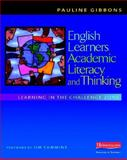 English Learners, Academic Literacy, and Thinking : Learning in the Challenge Zone, Gibbons, Pauline, 0325012032