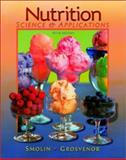 Nutrition : Science and Applications, Smolin, Lori A. and Grosvenor, Mary B., 0470002034