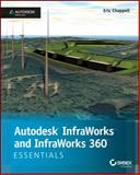 Autodesk Infraworks and Infraworks 360 Essentials : Autodesk Official Press, Chappell, 1118862031