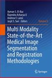 Multi Modality State-of-the-Art Medical Image Segmentation and Registration Methodologies, , 1441982035