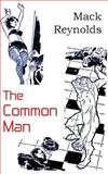 The Common Man, Mack Reynolds, 1483702030