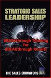 Strategic Sales Leadership : Breakthrough Thinking for Breakthrough Results, The Sales Educators, 1587992035