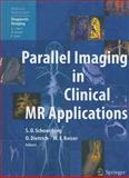 Parallel Imaging in Clinical MR Applications, , 3642062032