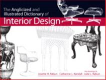 Anglicized and Illustrated Dictionary of Interior Design, Rabun, Josette H. and Kendall, Catherine L., 0133012034