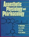Anesthetic Pharmacology and Physiology, McCaughey, William and Clarke, Richard, 0443052034