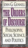 The Orders of Discourse, John G. Gunnell, 0847692035