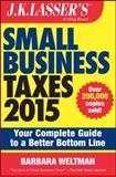 J. K. Lasser′s Small Business Taxes 2015, Barbara Weltman, 1118922034