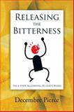 Releasing the Bitterness, Decembre Pierce, 1468562037