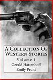 A Collection of Western Stories, Gerald Hartenhoff and Emily Pruitt, 1495292037