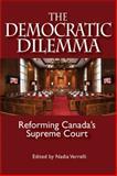 The Democratic Dilemma : Reforming Canada's Supreme Court, Verrelli, Nadia, 1553392035