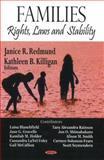Families : Rights, Laws and Stability, Killigan, Kathleen B., 160456203X
