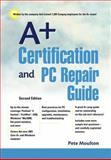 A+ Certification and PC Repair Guide, Moulton, Pete, 0130652032