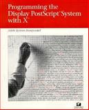 Programming the Display PostScript System with X, Adobe Systems, Inc. Staff, 0201622033
