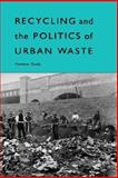 Recycling and the Politics of Urban Waste, Gandy, Matthew and Gandy, Gandy, 0312122039