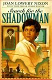 Search for the Shadowman, Joan Lowery Nixon, 0385322038