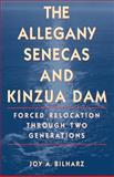 The Allegany Senecas and Kinzua Dam, Joy A. Bilharz, 0803262035