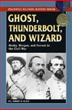 Ghost, Thunderbolt, and Wizard, Robert W. Black, 0811702030