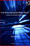Can Peace Research Make Peace? : Lessons in Academic Diplomacy, Kivimaki, Timo, 1409452034