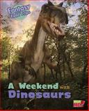 A Weekend with Dinosaurs, Claire Throp, 1410962032