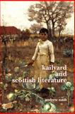 Kailyard and Scottish Literature, NASH, Andrew, 9042022035