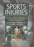 Sports Injuries : Examination, Imaging and Management, Eustace, Stephen and Johnston, Ciaran, 0443102031