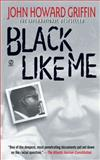 Black Like Me, John Howard Griffin, Robert Bonazzi, 0451192036