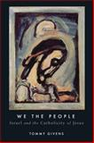 We the People : Israel and the Catholicity of Jesus, Givens, Tommy, 145147203X