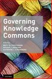 Governing Knowledge Commons, Frischmann, Brett M. and Madison, Michael J., 0199972036