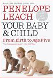 Your Baby and Child, Penelope Leach, 0375712038