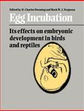Egg Incubation : Its Effects on Embryonic Development in Birds and Reptiles, , 0521612039