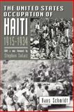 The United States Occupation of Haiti, 1915-1934, Schmidt, Hans, 081352203X